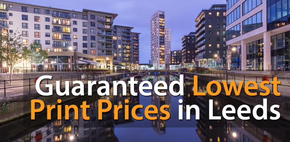 Guaranteed lowest print prices in Leeds